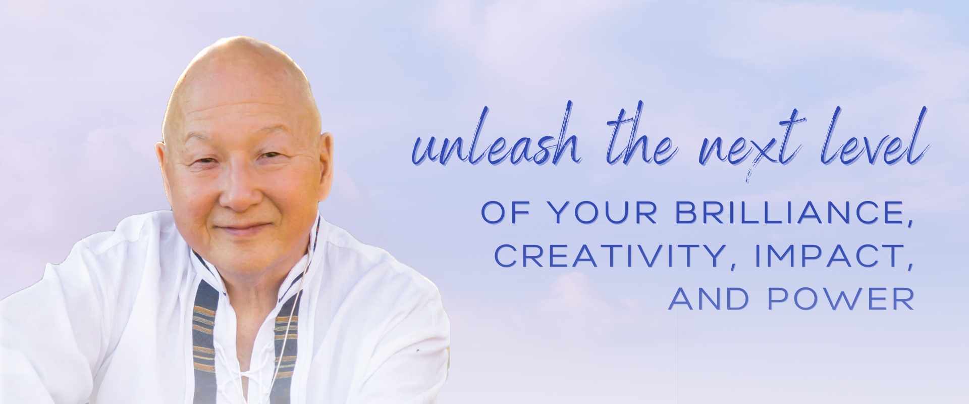 unleash the next level of your brilliance, creativity, impact, and power