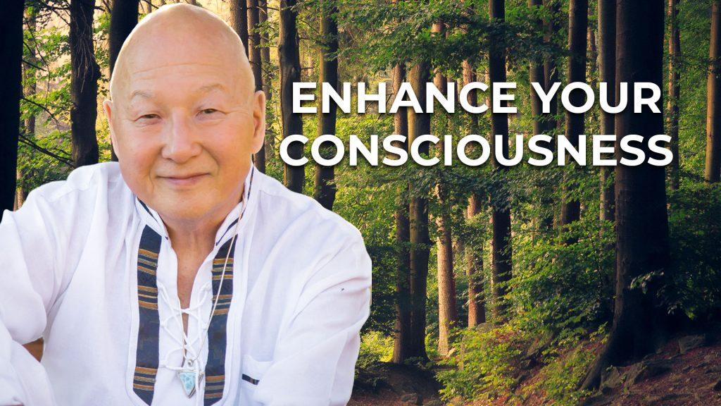 HOW TO Enhance Your Consciousness – Higher Conscious Living