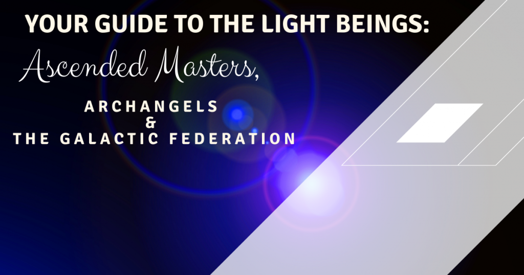 The Light Beings: An Introduction to Ascended Masters, Archangels and The Galactic Federation